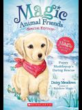 Poppy Muddlepup's Daring Rescue (Magic Animal Friends: Special Edition): A Magic Animal Friends Special Edition