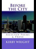 Before the City: Selected Poems & Prose