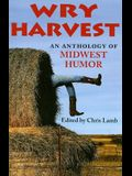 Wry Harvest: An Anthology of Midwest Humor