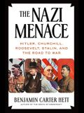 The Nazi Menace: Hitler, Churchill, Roosevelt, Stalin, and the Road to War