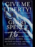 Give Me Liberty: Freeing Ourselves in the Twenty-First Century