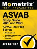 ASVAB Study Guide 2020 and 2021 - ASVAB Test Prep Secrets, Practice Book, Includes Step-By-Step Review Video Tutorials: [3rd Edition]