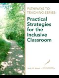 Pathways to Teaching Series: Practical Strategies for the Inclusive Classroom