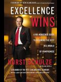Excellence Wins: A No-Nonsense Guide to Becoming the Best in a World of Compromise