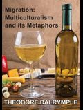 Migration: Multiculturalism & its Metaphors
