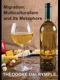 Migration: Multiculturalism & its Metaphors