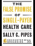 The False Promise of Single-Payer Health Care