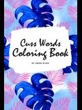 Cuss Words Coloring Book for Adults (6x9 Coloring Book / Activity Book)