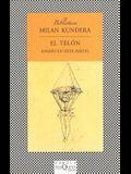 Telon, El (Biblioteca Milan Kundera En Fabula) (Spanish Edition)