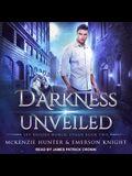 Darkness Unveiled Lib/E