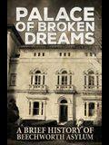 Palace of Broken Dreams: A Brief History of Beechworth Asylum