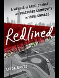 Redlined: A Memoir of Race, Change, and Fractured Community in 1960s Chicago