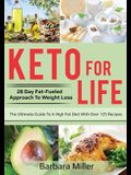 Keto for Life: 28 Day Fat-Fueled Approach to Fat Loss