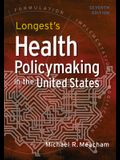 Longest's Health Policymaking in the United States, Seventh Edition
