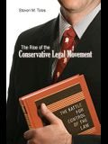 The Rise of the Conservative Legal Movement: The Battle for Control of the Law