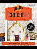 Hello Crochet!: You'll Be Hooked in No Time