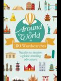 Around the World in 100 Wordsearches: Puzzles to Inspire a Globe-Trotting Adventure