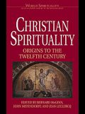 Christian Spirituality I: Origins to the Twelfth Century