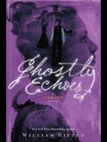Ghostly Echoes, 3: A Jackaby Novel