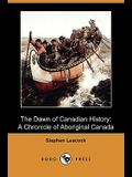 The Dawn of Canadian History: A Chronicle of Aboriginal Canada (Dodo Press)