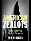 American Zealots: Inside Right-Wing Domestic Terrorism