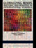 Globalizing Minds: Rhetoric and Realities in International Schools (Hc)
