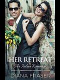Her Retreat: An Italian Lovers Book