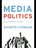 Media Politics: A Citizen's Guide