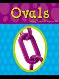 Ovals: Seeing Ovals All Around Us