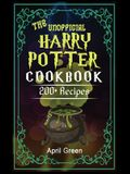 The Unofficial Harry Potter Cookbook: 200+ Extraordinary and delicious recipes for Harry Potter Enthusiast. Cookbook for Wizards a Non-Wizards.
