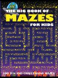 The Big Book of Mazes for Kids: 100 Fun and Challenging Mazes