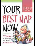 Your Best Nap Now: 7 Steps to Nodding Off at Your Full Potential
