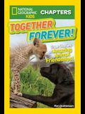 Together Forever: True Stories of Amazing Animal Friendships!