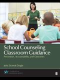 School Counseling Classroom Guidance: Prevention, Accountability, and Outcomes