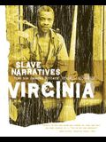 Virginia Slave Narratives: Slave Narratives from the Federal Writers' Project 1936-1938