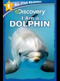 Discovery Leveled Readers: I Am a Dolphin Level 1