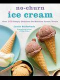 No-Churn Ice Cream: Over 100 Simply Delicious No-Machine Frozen Treats