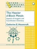The Heavier D-Block Metals: Aspects of Inorganic and Coordination Chemistry