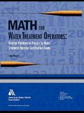 Math for Water Treatment Operators: Practice Problems to Prepare for Water Treatment Operator Certification Exams [with Cdrom] [With CDROM]