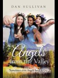 Angels from the Valley: Sometimes Even Angels Have to Cry