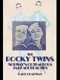 The Rocky Twins: Norway's Outrageous Jazz Age Beauties