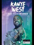Kanye West: Music Industry Influencer