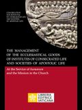 The Management of the Ecclesiastical Goods of Institutes of Consecrated Life and Societies of Apostolic Life. At the Service of Humanum and the Missio