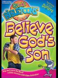 Believe God's Son