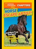 Horse Escape Artist: And More True Stories of Animals Behaving Badly