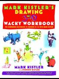 Mark Kistler's Drawing in 3-D Wack Workbook: The Companion Sketchbook to Drawing in 3-D with Mark Kistler (Original)