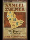 Samuel Zwemer: The Burden of Arabia