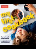 My First Cookbook: Fun Recipes to Cook Together . . . with as Much Mixing, Rolling, Scrunching, and Squishing as Possible!