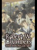 The Younger Set by Robert W. Chambers, Fiction, Literary, Action & Adventure