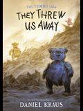 They Threw Us Away: The Teddies Saga